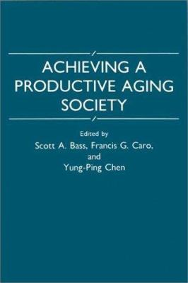 Achieving a Productive Aging Society 9780865690332