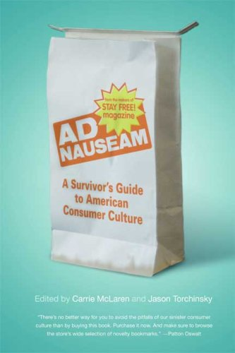 Ad Nauseam: A Survivor's Guide to American Consumer Culture 9780865479876