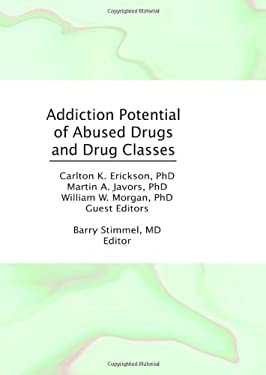 Addiction Potential of Abused Drugs and Drug Classes 9780866569750