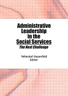 Administrative Leadership in the Social Services 9780866567961