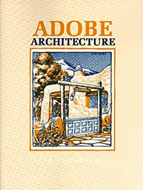 Adobe Architecture: A Guide to the Use of Adobe in Building 9780865341111