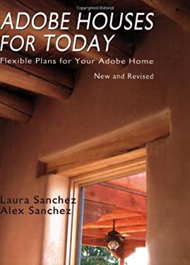 Adobe Houses for Today: Flexible Plans for Your Adobe Home 9780865346628