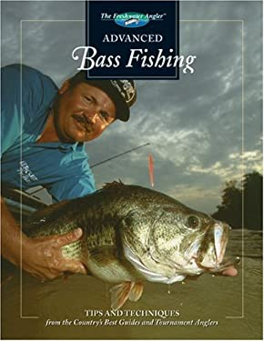 Advanced Bass Fishing: Tips and Techniques from the Country's Best Guides and Tournament Anglers 9780865730410