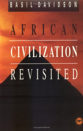 African Civilization Revisited: From Antiquity to Modern Times 9780865431249