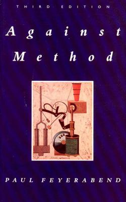 Against Method: Outline of an Anarchistic Theory of Knowledge 9780860916468