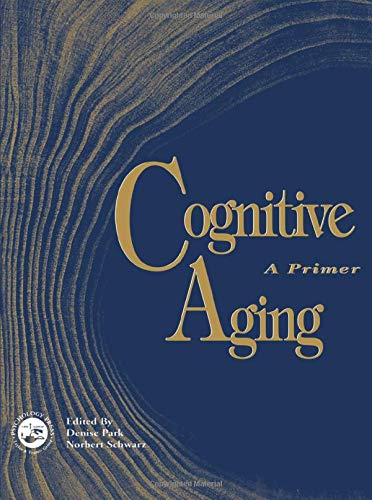 Aging and Cognition: A Primer 9780863776922