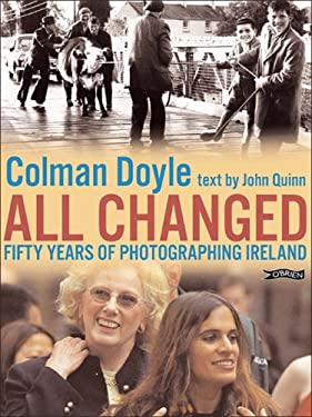 All Changed: Fifty Years of Photographing Ireland 9780862788735