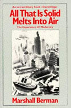 All Thats Solid Melts Into Air: The Experience of Modernity 9780860917854