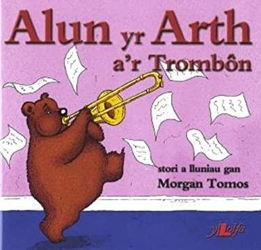 Alun Yr Arth A'r Trombon 9780862439941