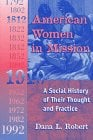American Women in Mission: The Modern Mission Era 1792-1992 9780865545496