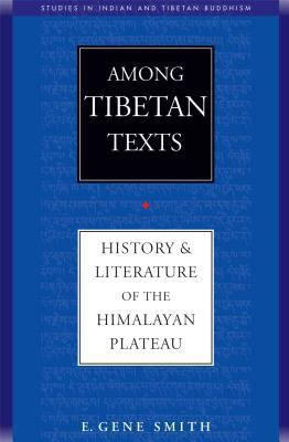 Among Tibetan Texts: History and Literature of the Himalayan Plateau 9780861711796