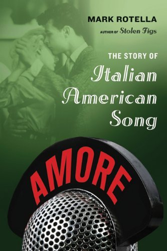 Amore: The Story of Italian American Song 9780865476981