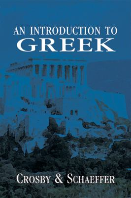 An Introduction to Greek 9780865165540