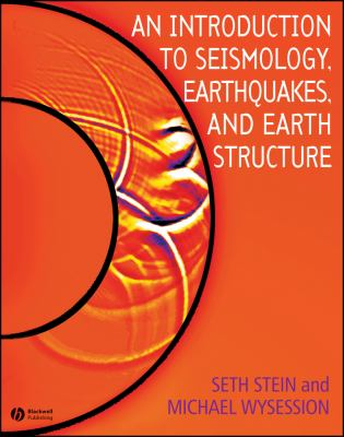 An Introduction to Seismology, Earthquakes, and Earth Structure 9780865420786