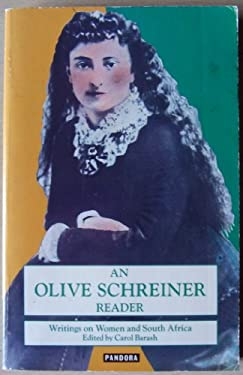 An Olive Schreiner Reader: Writings on Women and South Africa
