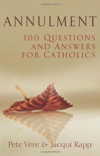 Annulment: 100 Questions and Answers for Catholics 9780867168730