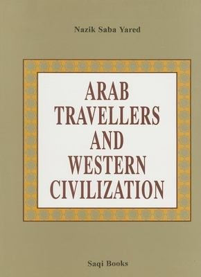 Arab Travellers and Western Civilization 9780863563362