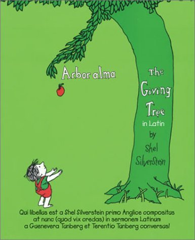 Arbor Alma: The Giving Tree In Latin 9780865164994