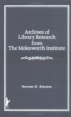 Archives of Library Research from the Molesworth Institute 9780866564663