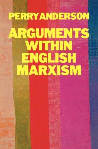 Arguments Within English Marxism 9780860917274