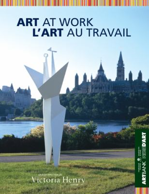 Art at Work/L'Art Au Travail 9780864924292