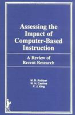Assessing the Impact of Computer-Based Instruction: A Review of Recent Research 9780866568937
