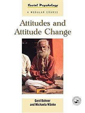 Attitudes and Attitude Change 9780863777783