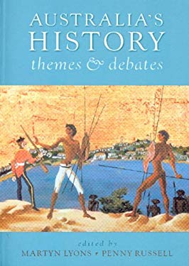 Australia's History: Themes and Debates 9780868407906