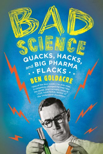 Bad Science: Quacks, Hacks, and Big Pharma Flacks 9780865479180