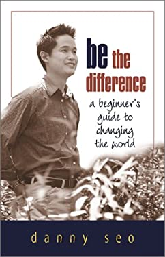 Be the Difference: A Beginner's Guide to Changing the World 9780865714328