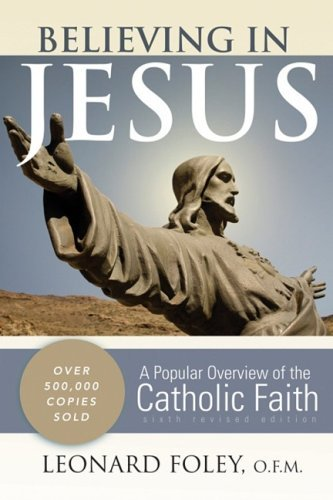 Believing in Jesus: A Popular Overview of the Catholic Faith 9780867169393