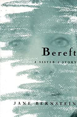 Bereft: A Sister's Story 9780865475861