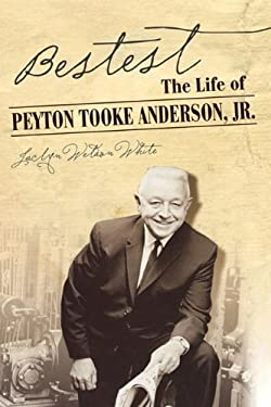 Bestest: The Biography of Peyton Anderson, JR. 9780865549357