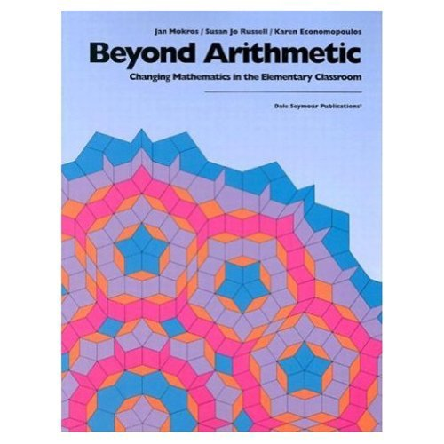 Beyond Arithmetic Changing Math in Elementary Classroom 9780866518468