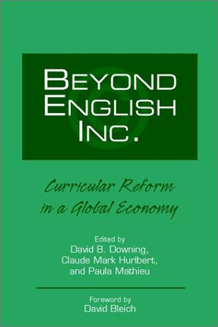 Beyond English, Inc.: Curricular Reform in a Global Economy 9780867095173
