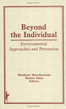 Beyond the Individual: Environmental Approaches and Prevention 9780866563918