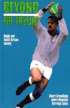 Beyond the Tryline: Rugby and South African Society 9780869754573
