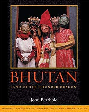 Bhutan: Land of the Thunder Dragon 9780861712823