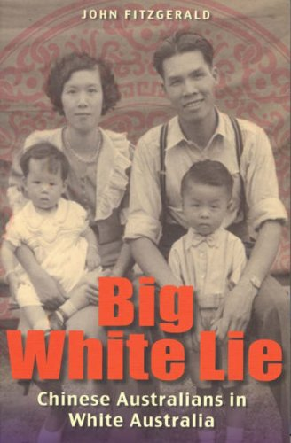 Big White Lie: Chinese Australians in White Australia 9780868408705