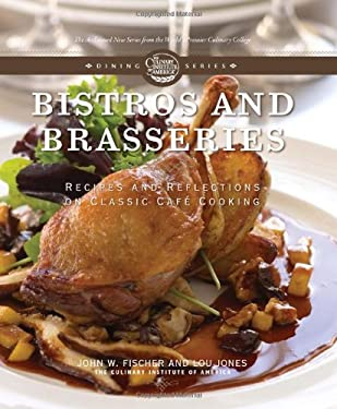Bistros and Brasseries: Recipes and Reflections on Classic Cafe Cooking 9780867309249