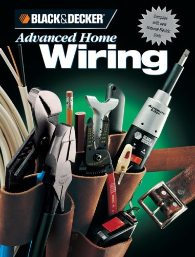 Black & Decker Advanced Home Wiring 9780865737198