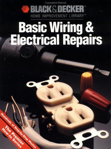 Black & Decker Basic Wiring & Electrical Repair by Cy