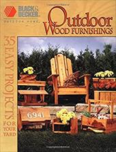 Black & Decker Outdoor Wood Furnishings: Step-By-Step Instructions for Over 30 Projects 3801075