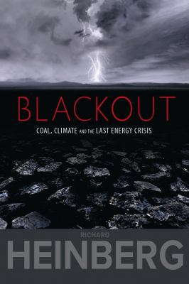 Blackout: Coal, Climate and the Last Energy Crisis 9780865716568