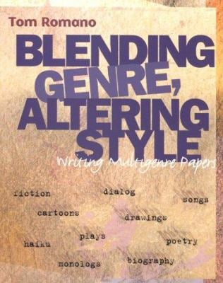 Blending Genre, Altering Style: Writing Multigenre Papers 9780867094787
