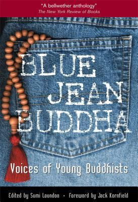 Blue Jean Buddha: Voices of Young Buddhists 9780861711772