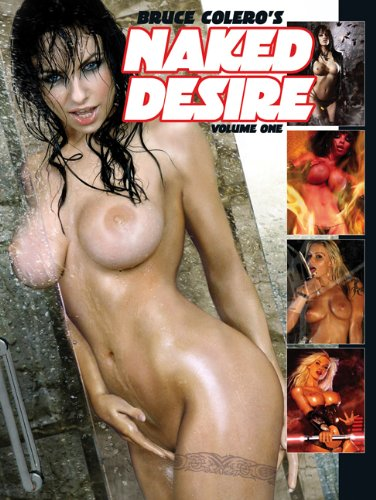 Bruce Colero's Naked Desire 9780865622098