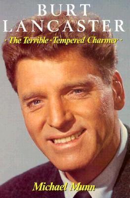 Burt Lancaster: The Terrible-Tempered Charmer 9780860519706