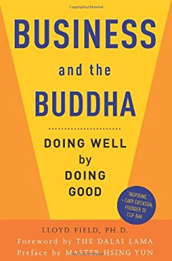 Business and the Buddha: Doing Well by Doing Good 9780861715442
