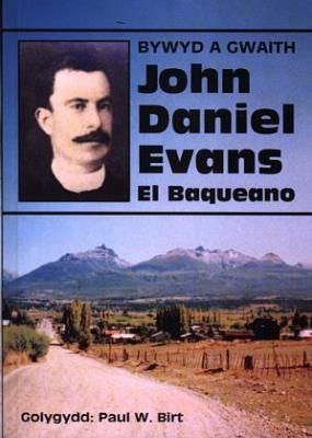 Bywyd a Gwaith John Daniel Evans, El Baqueano 9780863819100